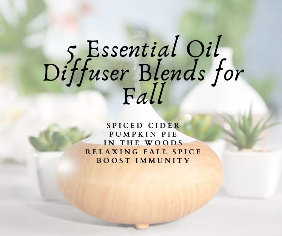 5 Essential Oil Diffuser Blends for Fall