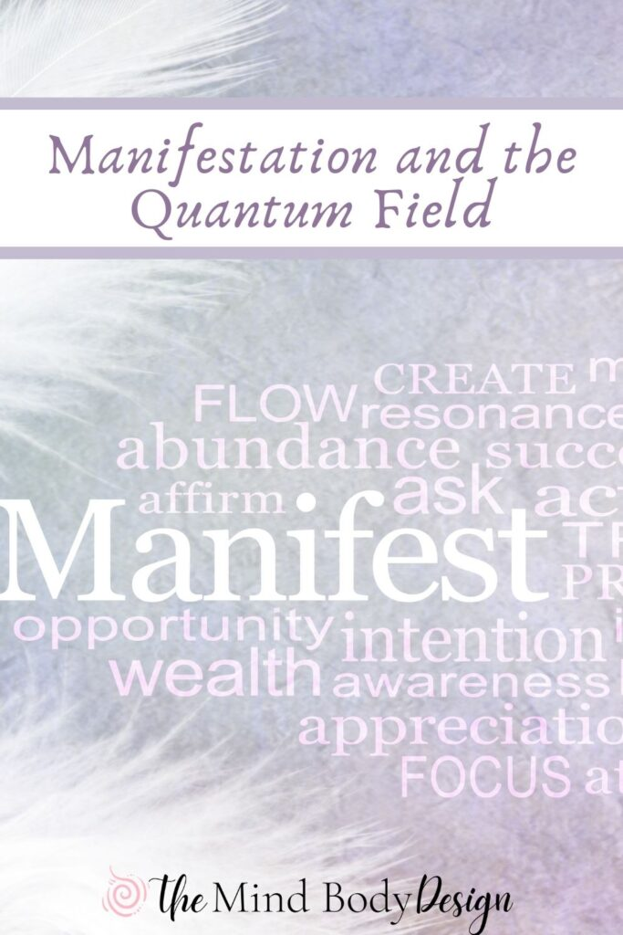 Manifestation and the Quantum Field