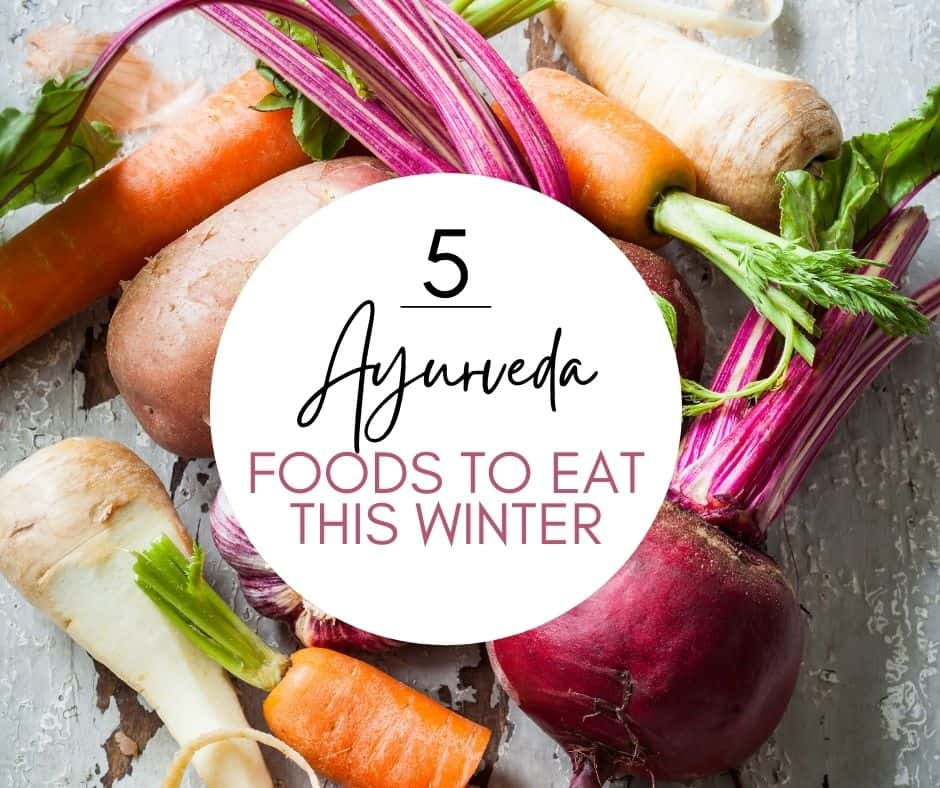 5 Ayurveda Foods to Eat this winter